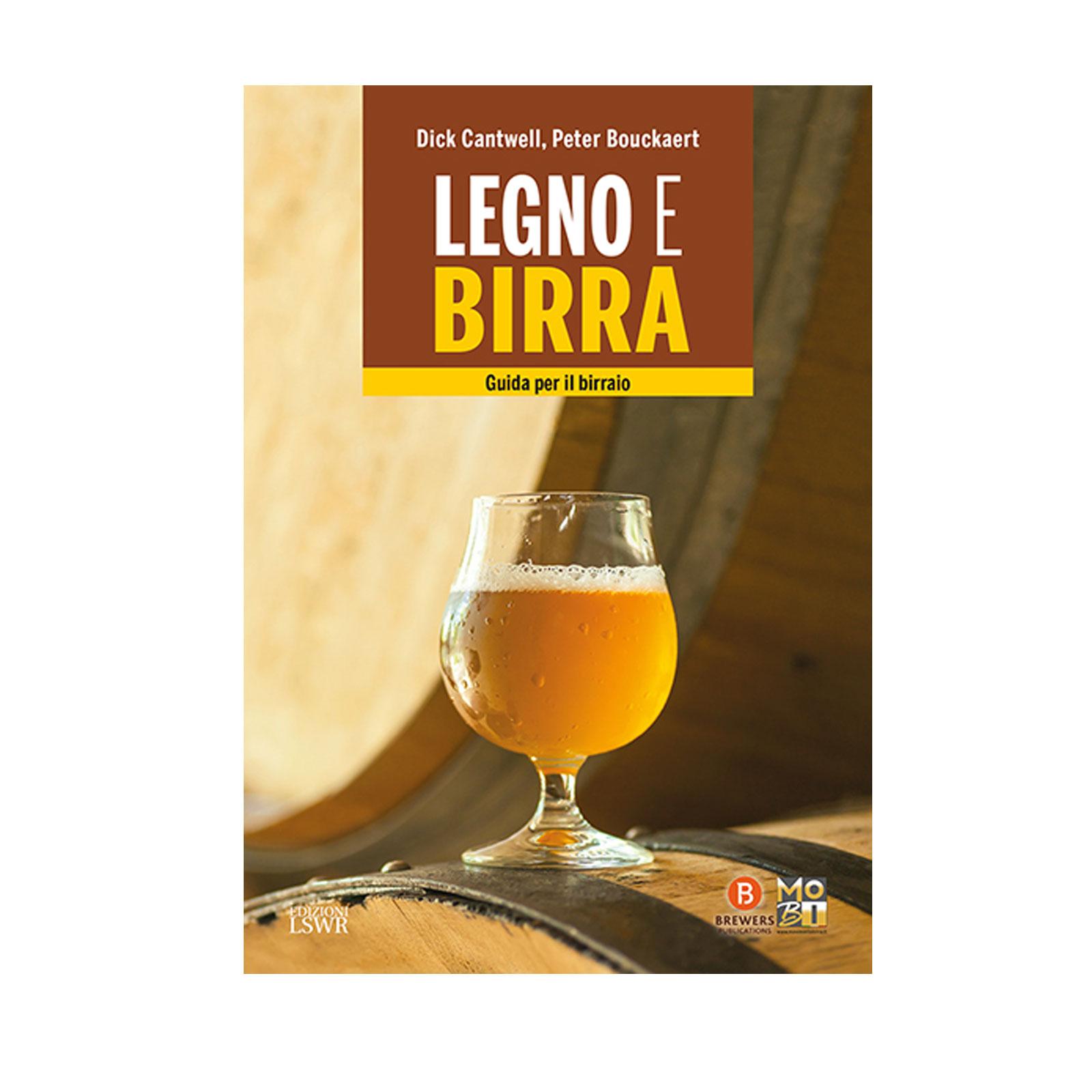 Libro Legno e Birra di Dick Cantwell, Peter Bouckaert